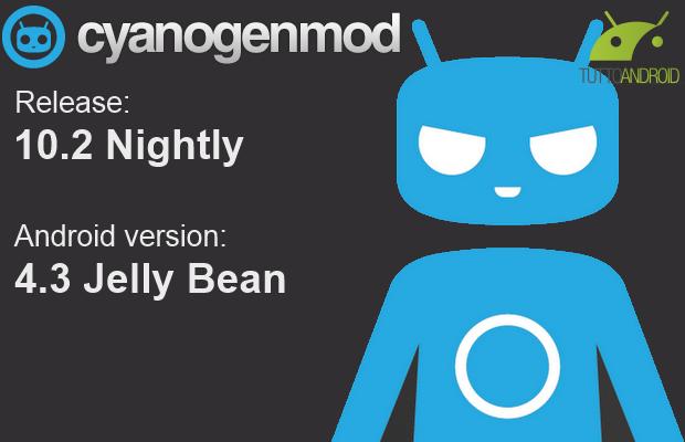 CyanogenMod 10.2 - Android 4.3