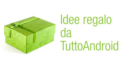 Idee Regalo TuttoAndroid3