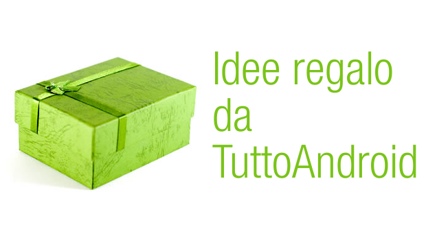 Idee-Regalo-TuttoAndroid