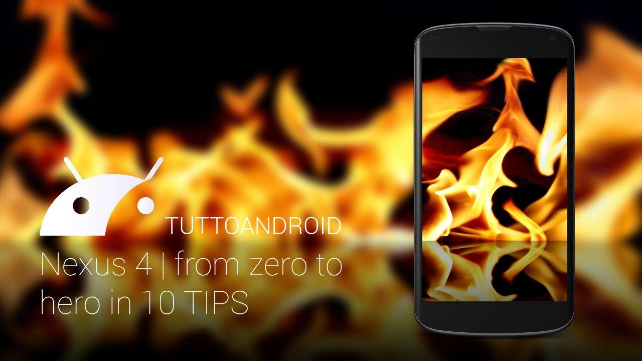 Nexus 4: 10 consigli per migliorare Android 4.4.3 e 4.4.4
