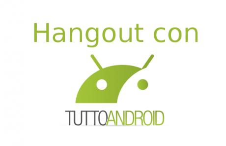 Hangout con TuttoAndroid1