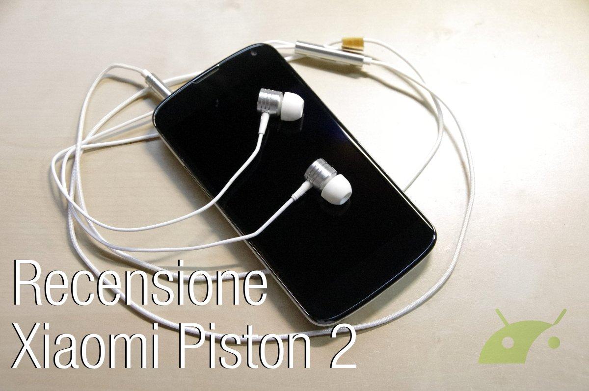 Recensione Xiaomi Piston 2