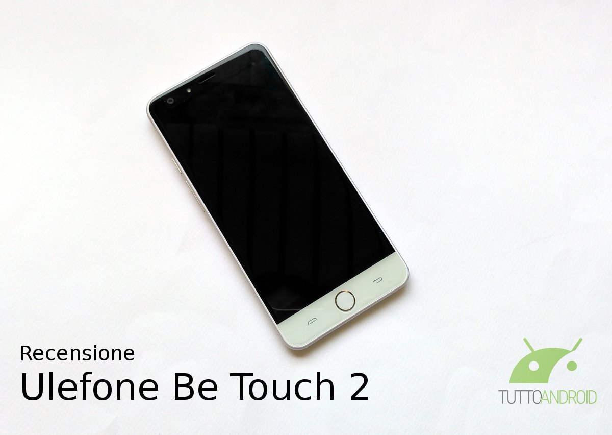 Recensione Ulefone Be Touch 2