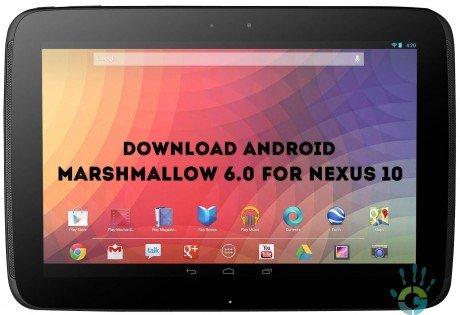 Nexus 10 Android 6.0 Marshmallow ROM