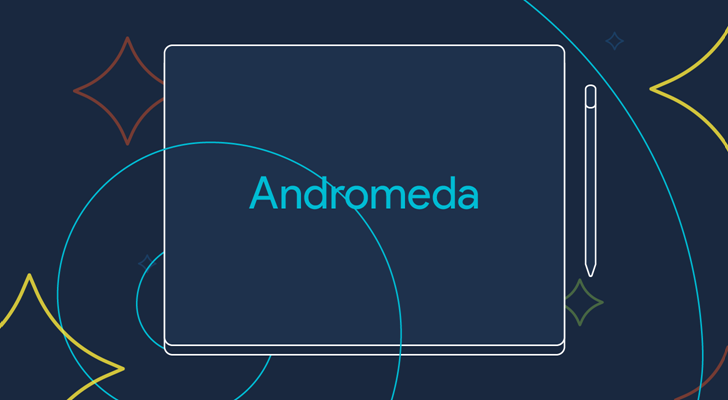 Google Andromeda: ecco nuove info su presentazione, funzioni e dispositivi