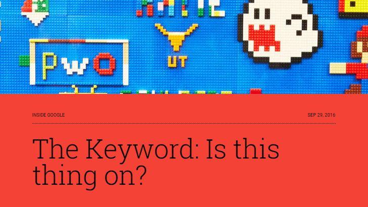 Google lancia The Keyword, il suo nuovo blog unificato