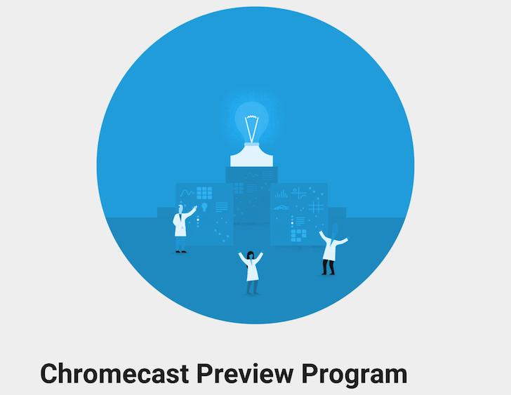 Chromecast Preview Program: arriva la nuova beta per il TV-dongle