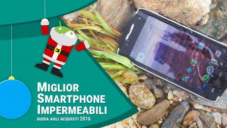 Miglior smartphone impermeabili con Android   Novembre 2016