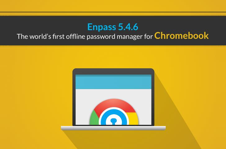 Enpass Password Manager è ora compatibile con Chrome OS