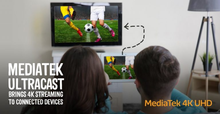 MediaTek UltraCast: lo streaming 4K Ultra HD anche da smartphone e tablet Android