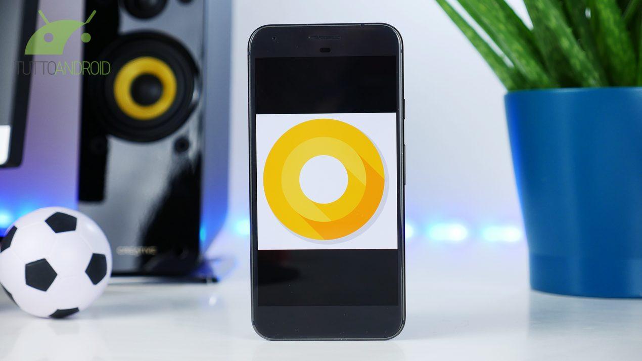 Android O, i segreti del nuovo sistema operativo in pillole