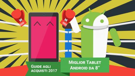 Miglior Tablet Android da 8 pollici | Luglio 2018
