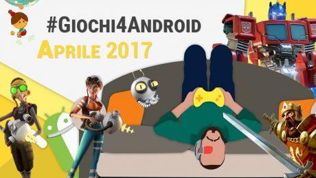 Migliori giochi android aprile 2017