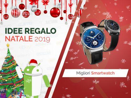 Migliori offerte natale tuttoandroid idee regalo smartwatch