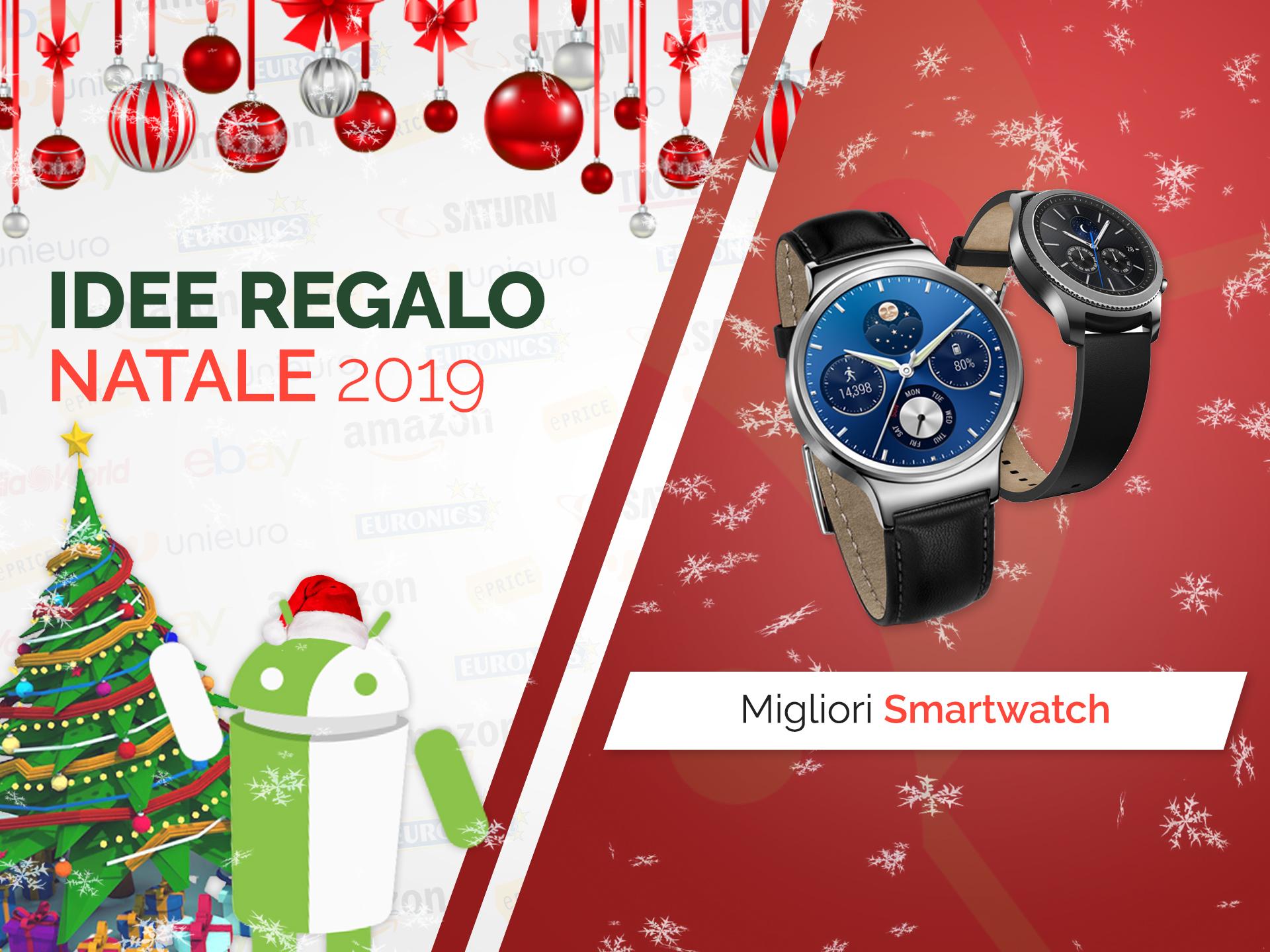 Quali smartwatch regalare a Natale? La nostra selezione dell
