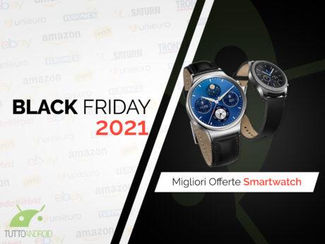 offerte black friday 2021 smartwatch