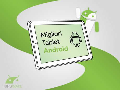 Migliori tablet android tuttoandroid